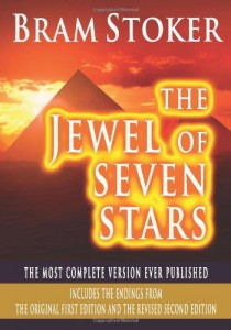 The Jewel Of Seven Stars – The Most Complete Version Ever Published: Includes The Endings From The Original First Edition And The Revised Second Edition