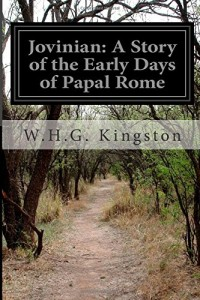 Jovinian: A Story of the Early Days of Papal Rome