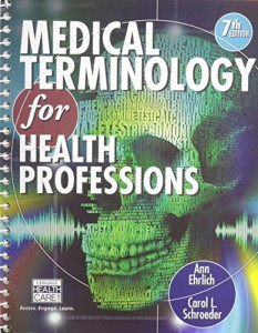 Medical Terminology for Health Professions (with Studyware CD-ROM) (Flexible Solutions – Your Key to Success)