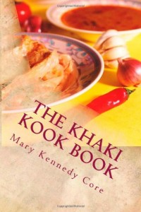 The Khaki Kook Book: A Collection of a Hundred Cheap and Practical Recipes Mostly from Hindustan