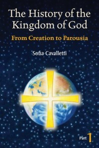 The History of the Kingdom of God, Part 1: From Creation to Parousia