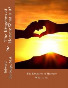 The Kingdom of Heaven: What is it?