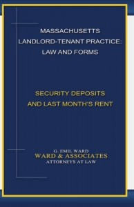 Massachusetts Landlord-Tenant Practice: Law and Forms: -Security Deposits and Last Month's Rent