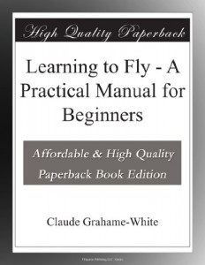 Learning to Fly – A Practical Manual for Beginners