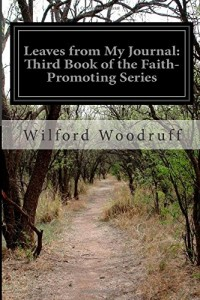 Leaves from My Journal: Third Book of the Faith-Promoting Series