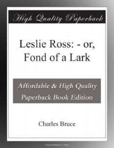 Leslie Ross: – or, Fond of a Lark