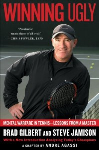 Winning Ugly: Mental Warfare in Tennis–Lessons from a Master