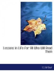 Lessons in Life  for All Who Will Read Them