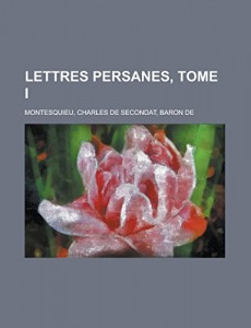 Lettres persanes, tome I (French Edition)