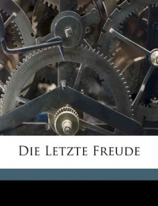 Die Letzte Freude (French Edition)