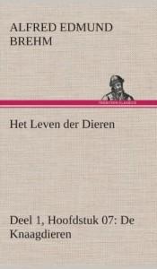 Het Leven Der Dieren Deel 1, Hoofdstuk 07: de Knaagdieren (Dutch Edition)