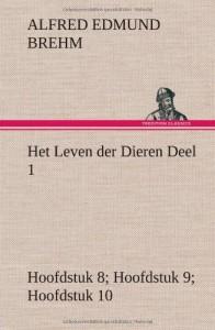 Het Leven Der Dieren Deel 1, Hoofdstuk 08: de Tandeloozen; Hoofdstuk 09: de Slurfdieren; Hoofdstuk 10: de Onevenvingerigen (Dutch Edition)