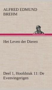 Het Leven Der Dieren Deel 1, Hoofdstuk 11: de Evenvingerigen (Dutch Edition)