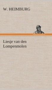Liesje Van Den Lompenmolen (Dutch Edition)