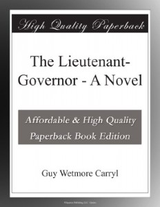 The Lieutenant-Governor – A Novel