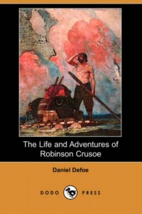The Life and Adventures of Robinson Crusoe (1808 Edition) (Dodo Press)