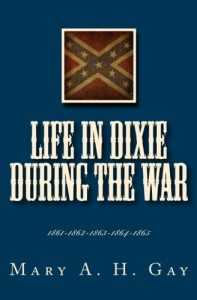 Life In Dixie During The War: 1861-1862-1863-1864-1865