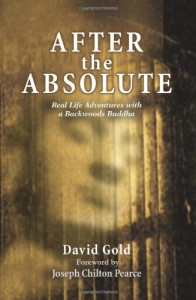 AFTER the ABSOLUTE: Real Life Adventures With A Backwoods Buddha