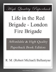 Life in the Red Brigade – London Fire Brigade