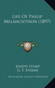 Life Of Philip Melanchthon (1897)