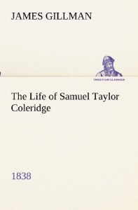 The Life of Samuel Taylor Coleridge 1838 (TREDITION CLASSICS)