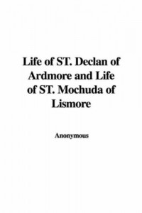 Life of St. Declan of Ardmore and Life of St. Mochuda of Lismore