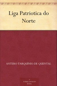 Liga Patriotica do Norte (Portuguese Edition)