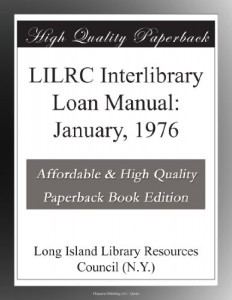 LILRC Interlibrary Loan Manual: January, 1976