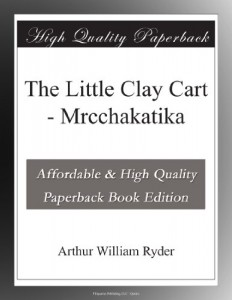 The Little Clay Cart – Mrcchakatika