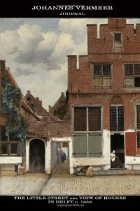 Johannes Vermeer Journal: The Little Street aka View of Houses in Delft: 100 Page Notebook/Diary