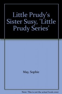 Little Prudy's Sister Susy, 'Little Prudy Series'