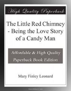 The Little Red Chimney – Being the Love Story of a Candy Man