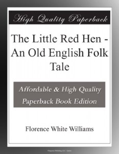 The Little Red Hen – An Old English Folk Tale