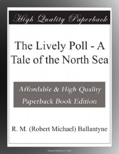 The Lively Poll – A Tale of the North Sea