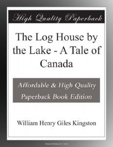 The Log House by the Lake – A Tale of Canada