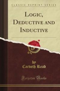 Logic, Deductive and Inductive (Classic Reprint)