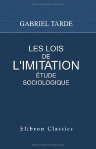Les lois de l'imitation: Étude sociologique (French Edition)