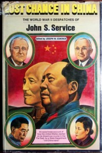 Lost chance in China;: The World War II despatches of John S. Service