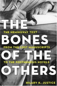 Bones of the Others: The Hemingway Text from the Lost Manuscripts to the Posthumous Novels