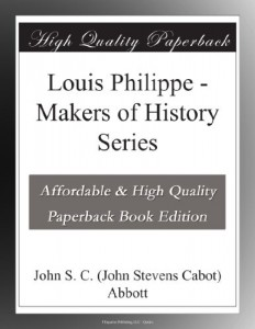 Louis Philippe – Makers of History Series