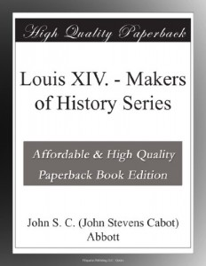 Louis XIV. – Makers of History Series