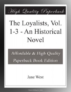 The Loyalists, Vol. 1-3 – An Historical Novel