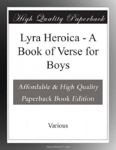 Lyra Heroica – A Book of Verse for Boys