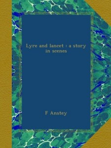 Lyre and lancet : a story in scenes