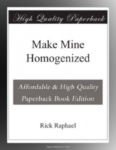Make Mine Homogenized