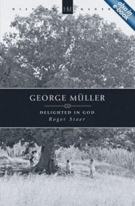 George Muller: Delighted in God (History Maker)
