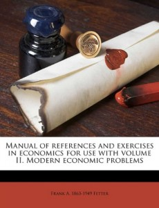 Manual of references and exercises in economics for use with volume II. Modern economic problems
