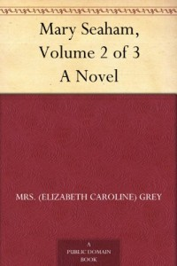 Mary Seaham, Volume 2 of 3 A Novel