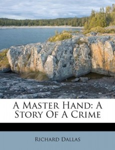 A Master Hand: A Story Of A Crime