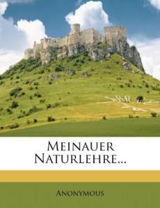 Meinauer Naturlehre… (German Edition)